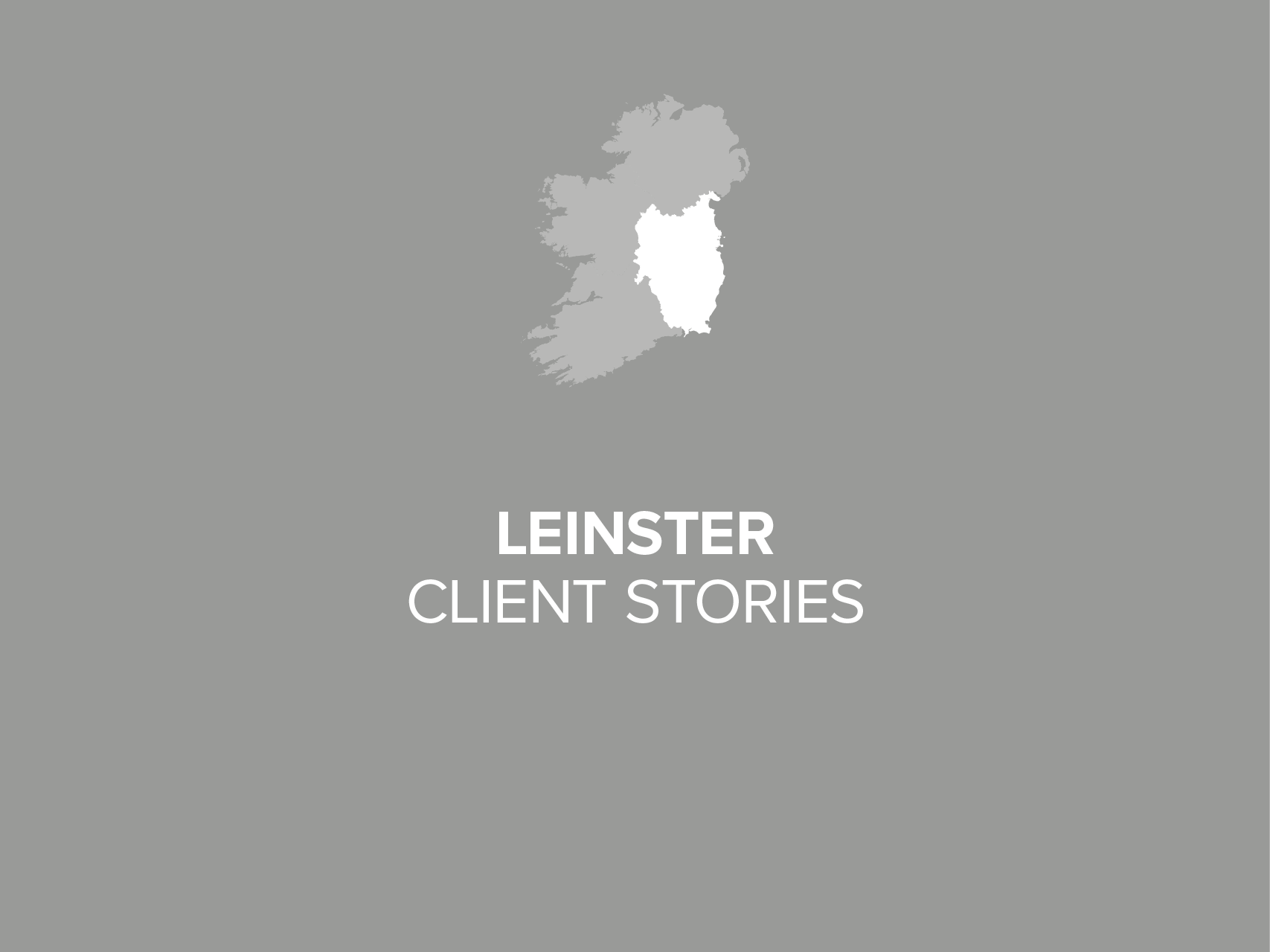 Leinster Client Stories