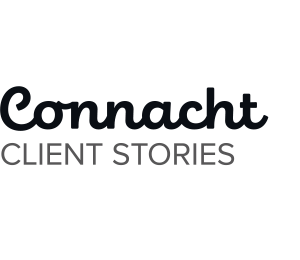Connacht Client Stories