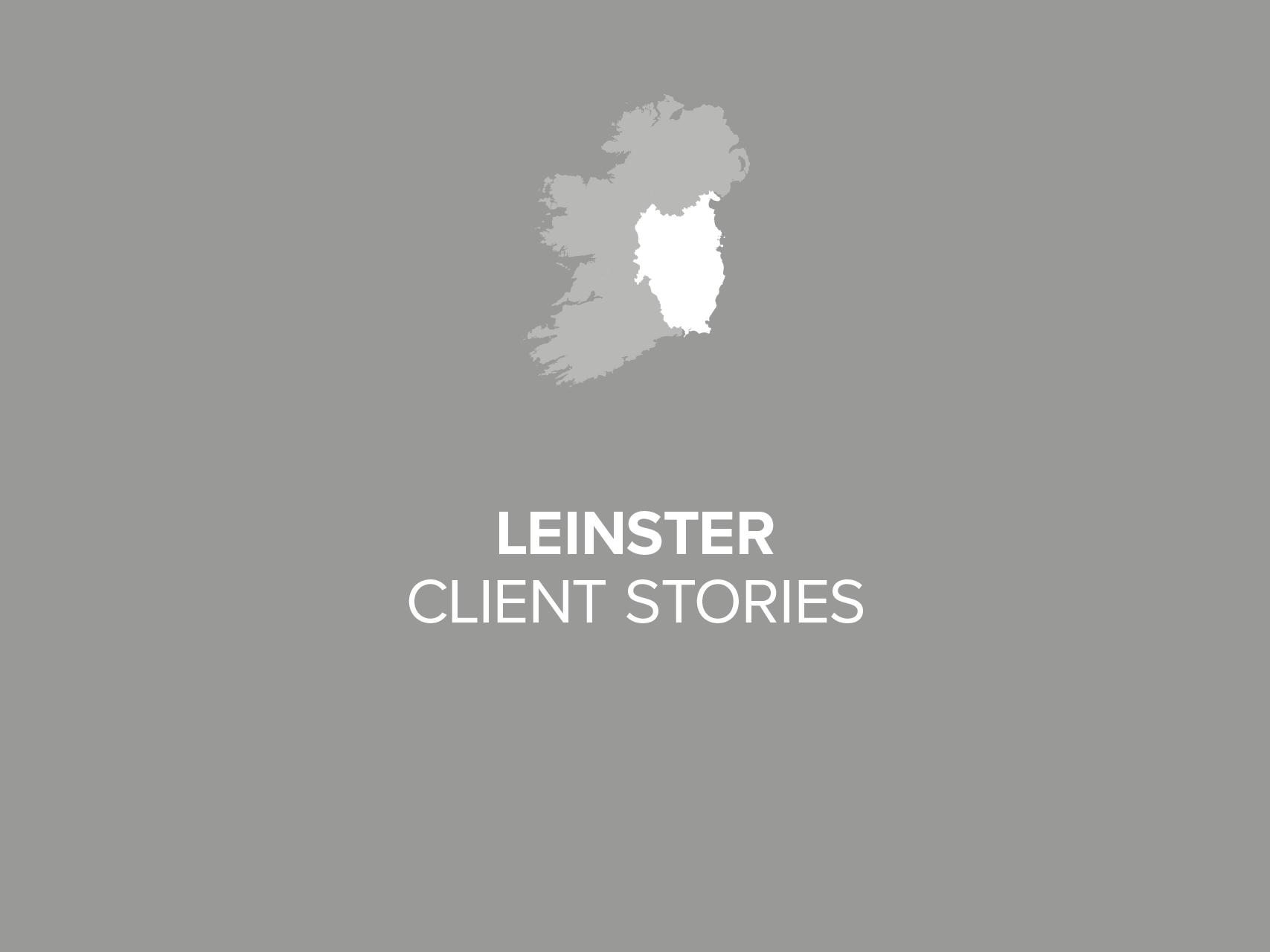 Leinster Client Stories