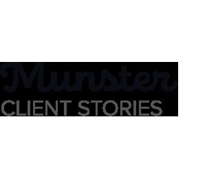 Munster Client Stories